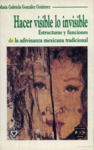 Hacer visible lo invisible. Estructura y funciones de la adivinanza mexicana tradicional