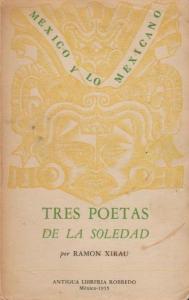 Tres poetas de la soledad (José Gorostiza, Xavier Villaurrutia y Octavio Paz)