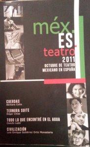 méx. ES .teatro 2011 : octubre de teatro mexicano en España