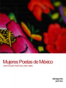 Mujeres poetas de México : antología poética (1940-1965)
