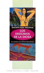 Los designios de la diosa : la poética de Efraín Bartolomé