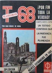 Tlatelolco T-68 : ¡Por fin toda la verdad!