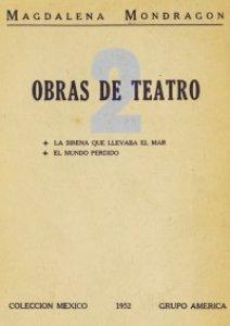2 obras de teatro : La sirena que llevaba el mar. El mundo perdido