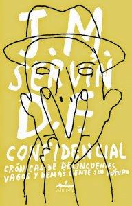 D.F. Confidencial : crónicas de delincuentes, vagos y demás gente sin futuro