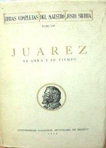 Obras completas XIII. Juárez: su obra y su tiempo.