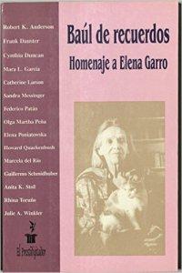 Baúl de recuerdos : homenaje a Elena Garro