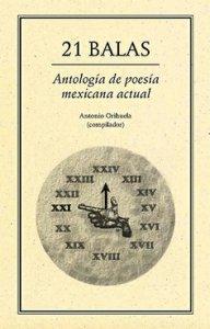 21 balas : antología de poesía mexicana actual