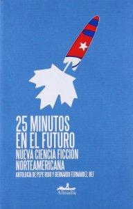25 minutos en el futuro : nueva ciencia ficción norteamericana