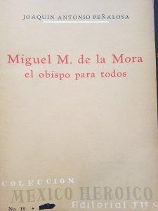Miguel M. de la Mora : el obispo para todos