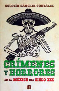 Crímenes y horrores en el México del siglo XIX