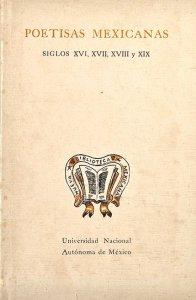 Poetisas mexicanas. Siglos XVI, XVII, XVIII y XIX