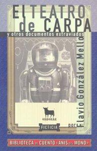 El teatro de Carpa y otros documentos extraviados