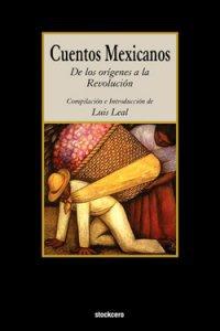 Cuentos mexicanos : de los orígenes a la Revolución