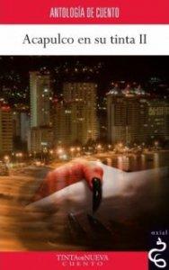 Acapulco en su tinta II :  antología de cuento