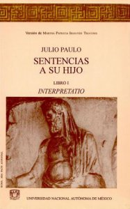 Sentencias a su hijo : libro I : Interpretatio = Sententiarum ad filium : liber primus : interpretatio