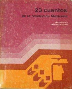 23 cuentos de la Revolución Mexicana