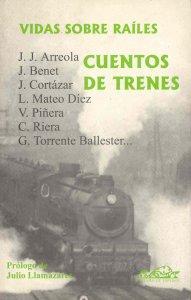 Vidas sobre raíles : cuentos de trenes