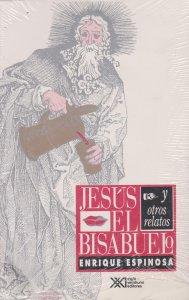 Jesús el bisabuelo y otros relatos