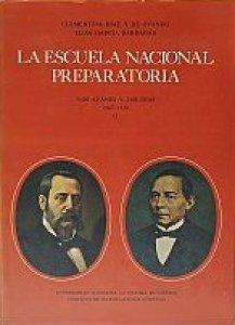 La Escuela Nacional Preparatoria : los afanes y los días : 1867-1910 : II