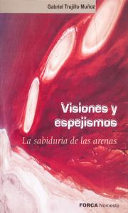 Visiones y espejismos: la sabiduría de las arenas