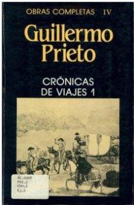 Crónicas de viajes 1 : viajes de orden suprema (1853-1855)