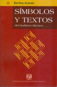 Símbolos y textos del budismo tibetano : interpretaciones y comentarios
