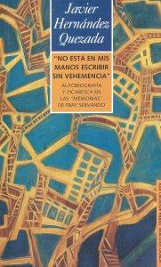 No está en mis manos escribir sin vehemencia : autobiografía y picaresca en las memorias de Fray Servando
