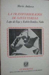 La transverberación de Santa Teresa : Lope de Vega y Rubén Bonifaz Nuño : IV centenario de la muerte de Santa Teresa (1582-1982)