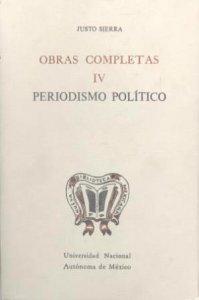 Obras completas IV. Periodismo político
