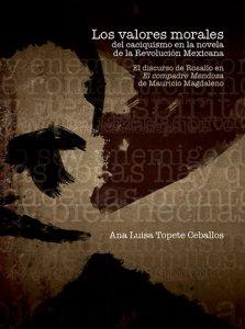 Los valores morales del caciquismo en la novela de la Revolución mexicana : el discurso de Rosalío en El compadre Mendoza de Mauricio Magdaleno