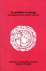 La palabra en juego : antología del cuento mexicano
