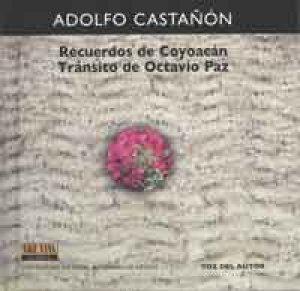 Recuerdos de Coyoacán: tránsito de Octavio Paz