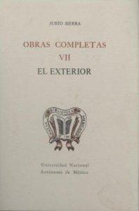 Obras completas VII : el  exterior (revistas políticas y  literarias)