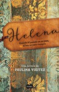 Helena : cuando el pasado ya no pesa, el hoy es para siempre