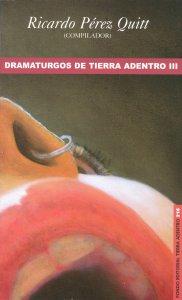 Dramaturgos de Tierra Adentro III