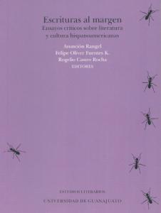 Escrituras al margen : ensayos críticos sobre literatura y cultura hispanoamericanas