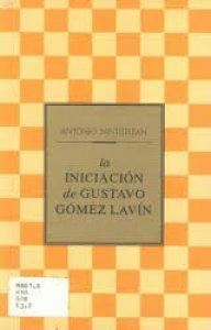 La iniciación de Gustavo Gómez Lavín