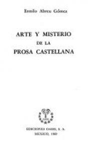 Arte y misterio de la prosa castellana
