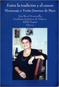 Entre la tradición y el canon : homenaje a Yvette Jiménez de Báez