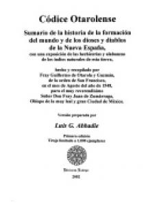 Códice otarolense = Sumario de la historia de la formación del mundo y de los dioses y diablos de la Nueva España, con una exposición de las hechicerias y alabanzas de los indios naturales de esta tierra