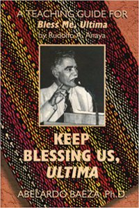 Keep Blessing Us, Ultima : a teaching guide for Bless Me, Ultima by Rudolfo Anaya