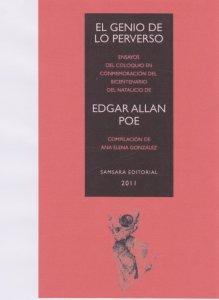 El genio de lo perverso : ensayos del coloquio en conmemoración del bicentenario del nacimiento de Edgar Allan Poe