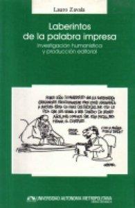 Laberintos de la palabra impresa : investigación humanística y producción editorial