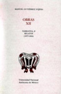 Obras XII. Narrativa II. Relatos (1877-1894)