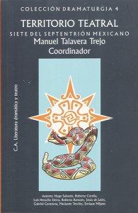 Territorio Teatral: Siete del septentrión mexicano