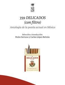 359 Delicados (con filtro) : antología de la poesía actual en México