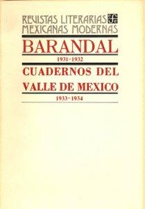 Barandal : 1931-1932 ; Cuadernos del Valle de México : 1933-1934