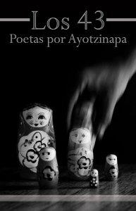 Los 43 : poetas por Ayotzinapa