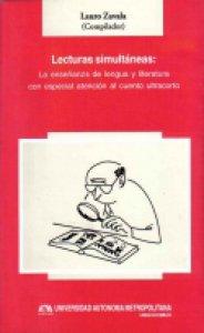 Lecturas simultáneas : la enseñanza de la lengua y literatura con especial atención al cuento ultracorto