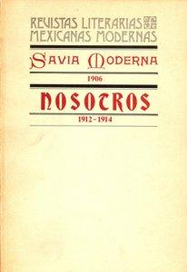 Savia Moderna : 1906 ; Nosotros : 1912-1914